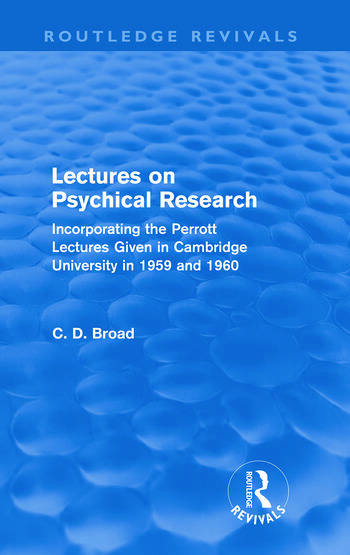 Lectures on Psychical Research (Routledge Revivals) Incorporating the Perrott Lectures Given in Cambridge University in 1959 and 1960 book cover