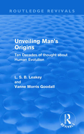 Unveiling Man's Origins (Routledge Revivals) Ten Decades of Thought About Human Evolution book cover