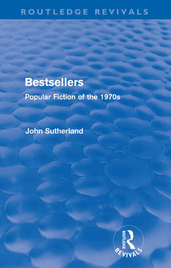 Bestsellers (Routledge Revivals) Popular Fiction of the 1970s book cover