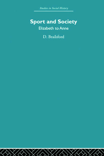 Sport and Society Elizabeth to Anne book cover