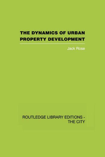 The Dynamics of Urban Property Development book cover