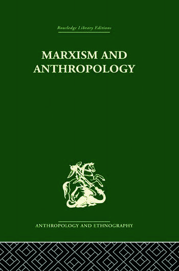 Marxism and Anthropology The History of a Relationship book cover