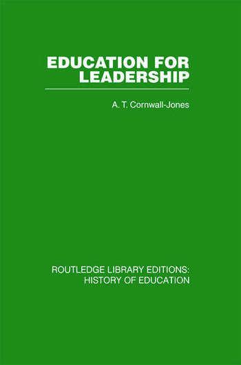 Education For Leadership The International Administrative Staff Colleges 1948-1984 book cover