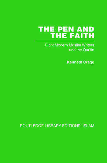 The Pen and the Faith Eight Modern Muslim Writers and the Qur'an book cover