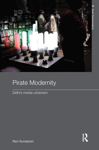 Pirate Modernity Delhi's Media Urbanism book cover