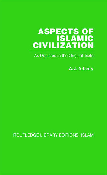 Aspects of Islamic Civilization As Depicted in the Original Texts book cover