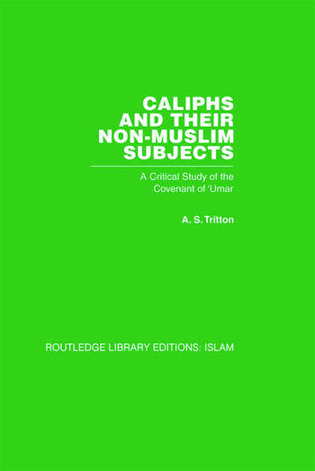 Caliphs and their Non-Muslim Subjects A Critical Study of the Covenant of 'Umar book cover