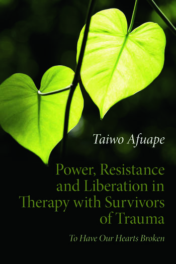 Power, Resistance and Liberation in Therapy with Survivors of Trauma To Have Our Hearts Broken book cover