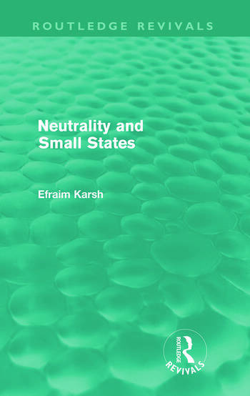 Neutrality and Small States (Routledge Revivals) book cover