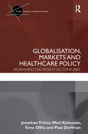 Globalisation, Markets and Healthcare Policy Redrawing the Patient as Consumer book cover