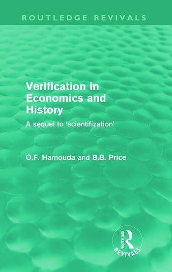 Verification in Economics and History (Routledge Revivals) A sequel to 'scientifization' book cover