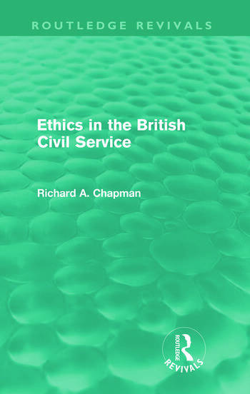 Ethics in the British Civil Service (Routledge Revivals) book cover