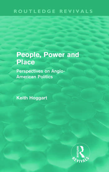 People, Power and Place (Routledge Revivals) Perspectives on Anglo-American politics book cover