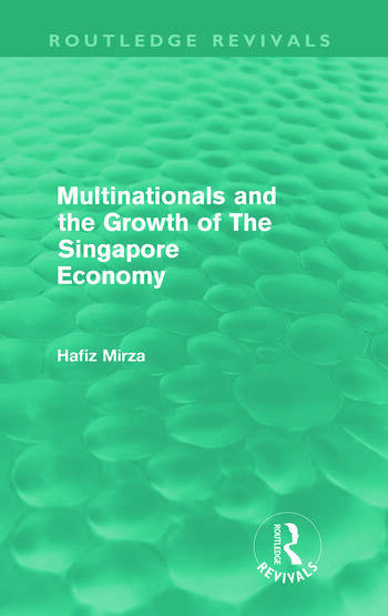 Multinationals and the growth of the Singapore economy (Routledge Revivals) book cover