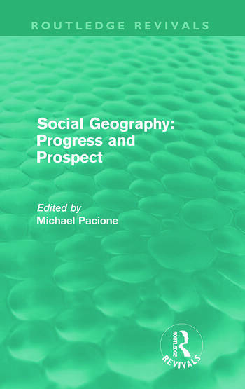 Social Geography (Routledge Revivals) Progress and Prospect book cover