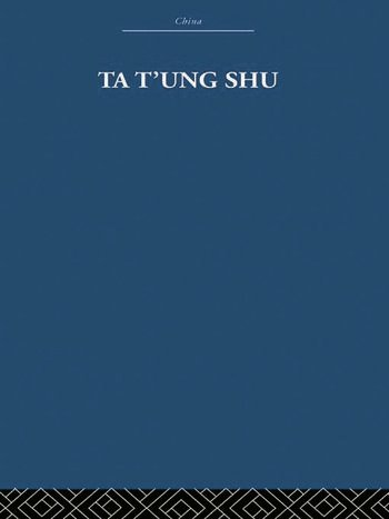 Ta t'ung Shu The One-World Philosophy of K'ang Yu-wei book cover