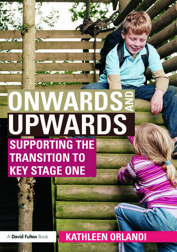 Onwards and Upwards Supporting the transition to Key Stage One book cover