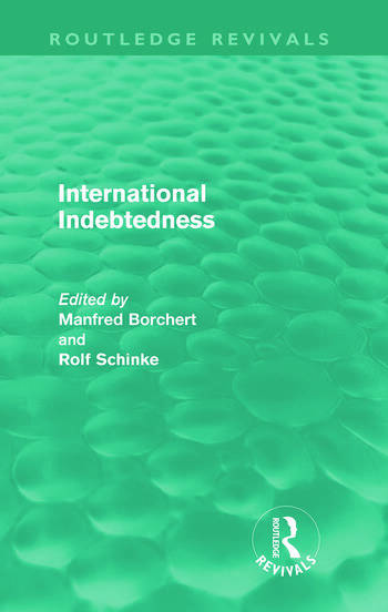 International Indebtedness (Routledge Revivals) Contributions presented to the Workshop on Economics of the Munster Congress on Latin America and Europe in Dialogue book cover