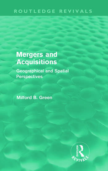 Mergers and Acquisitions (Routledge Revivals) Geographical and spatial persspectives book cover