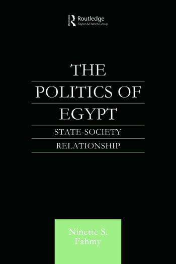 The Politics of Egypt State-Society Relationship book cover