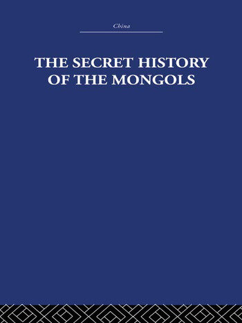 The Secret History of the Mongols And Other Pieces book cover