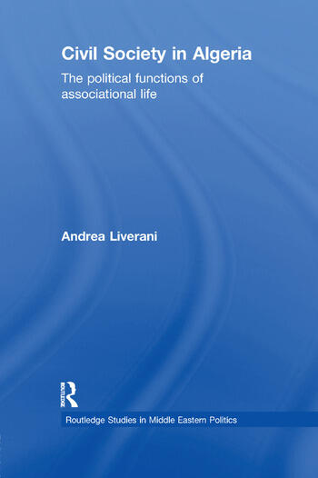 Civil Society in Algeria The Political Functions of Associational Life book cover