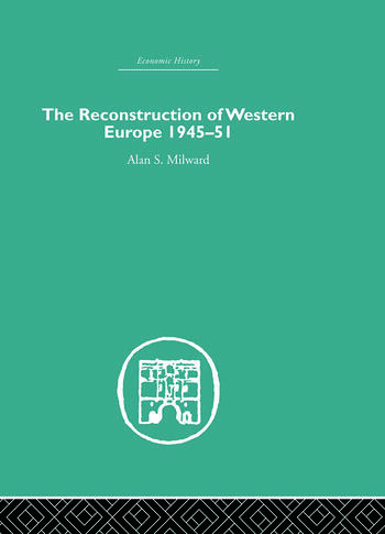 The Reconstruction of Western Europe 1945-1951 book cover