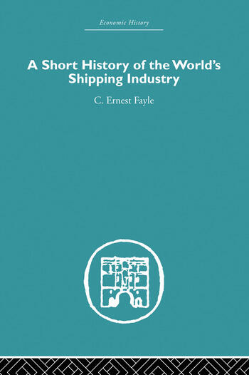 A Short History of the World's Shipping Industry book cover