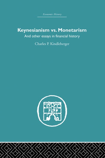 Keynesianism vs. Monetarism And other essays in financial history book cover