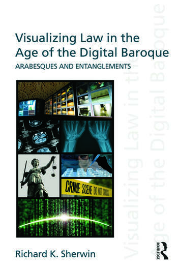 Visualizing Law in the Age of the Digital Baroque Arabesques & Entanglements book cover