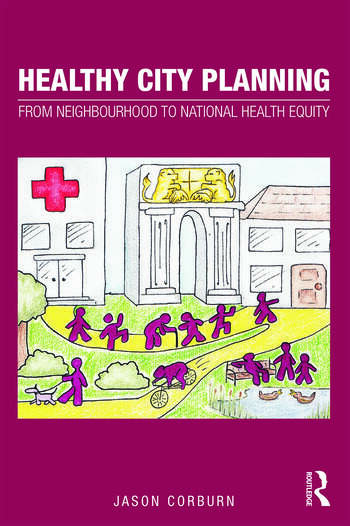 Healthy City Planning From Neighbourhood to National Health Equity book cover