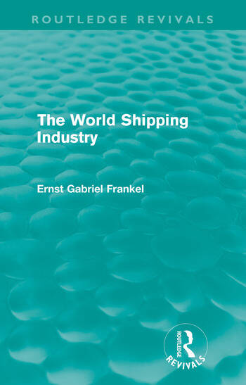 The World Shipping Industry (Routledge Revivals) book cover