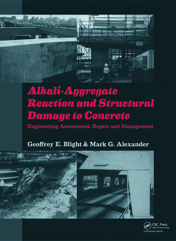 Alkali-Aggregate Reaction and Structural Damage to Concrete Engineering Assessment, Repair and Management book cover