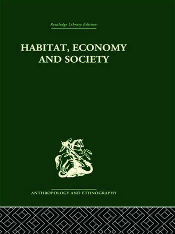Habitat, Economy and Society A Geographical Introduction to Ethnology book cover