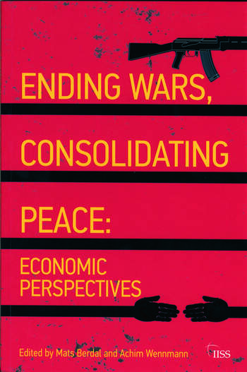 Ending Wars, Consolidating Peace Economic Perspectives book cover