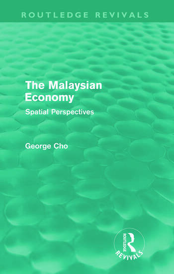 The Malaysian Economy (Routledge Revivals) Spatial perspectives book cover