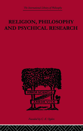 Religion, Philosophy and Psychical Research Selected Essays book cover