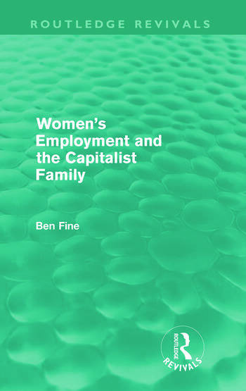 Women's Employment and the Capitalist Family (Routledge Revivals) book cover