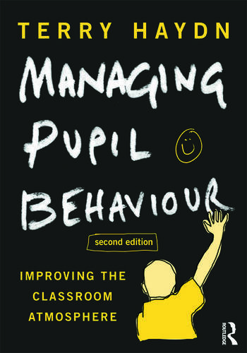 Managing Pupil Behaviour Improving the classroom atmosphere book cover