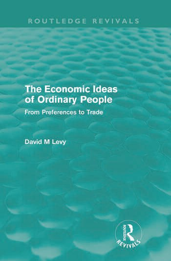 The economic ideas of ordinary people (Routledge Revivals) From preferences to trade book cover