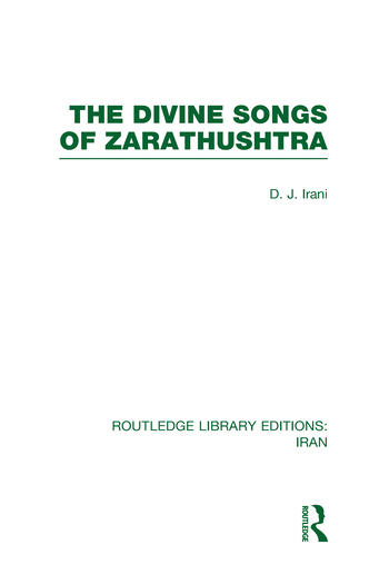 The Divine Songs of Zarathushtra (RLE Iran C) book cover