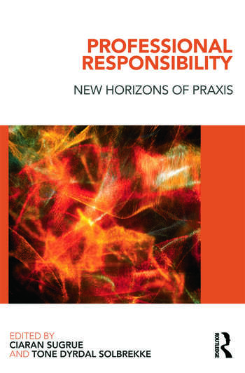 Professional Responsibility New Horizons of Praxis book cover