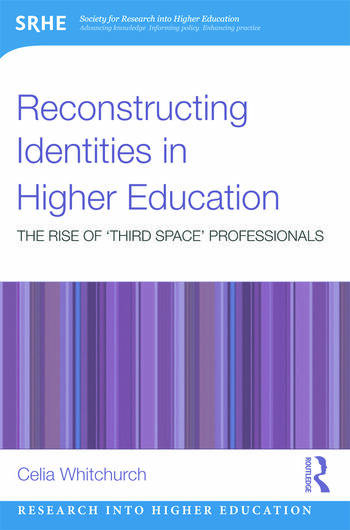 Reconstructing Identities in Higher Education The rise of 'Third Space' professionals book cover