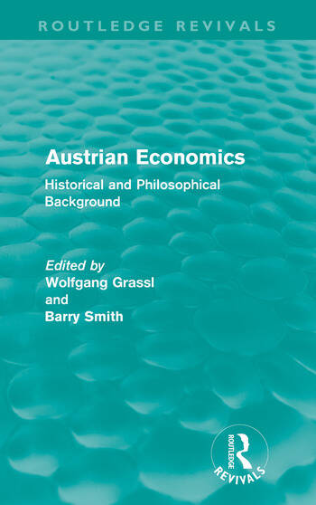 Austrian Economics (Routledge Revivals) Historical and Philosophical Background book cover