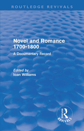 Novel and Romance 1700-1800 (Routledge Revivals) A Documentary Record book cover