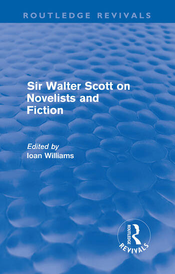 Sir Walter Scott on Novelists and Fiction (Routledge Revivals) book cover