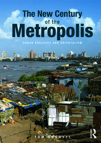 The New Century of the Metropolis Urban Enclaves and Orientalism book cover