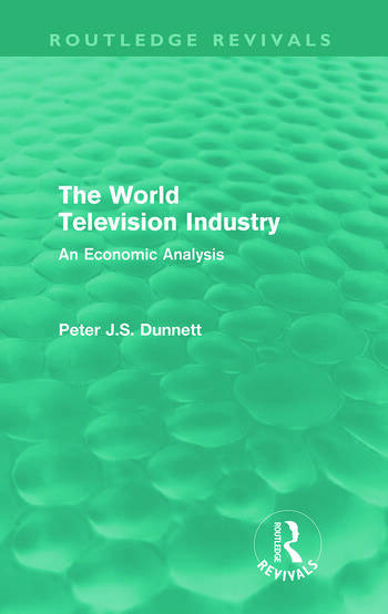 The World Television Industry (Routledge Revivals) An Economic Analysis book cover