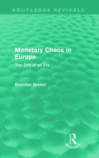 Monetary Chaos in Europe (Routledge Revivals) The End of an Era book cover