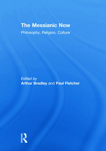The Messianic Now Philosophy, Religion, Culture book cover